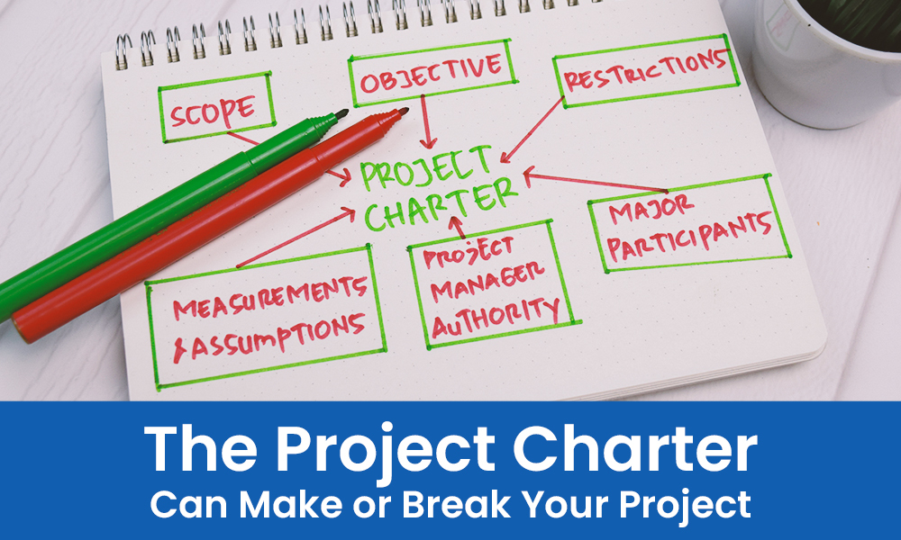 The Project Charter Can Make or Break Your Project