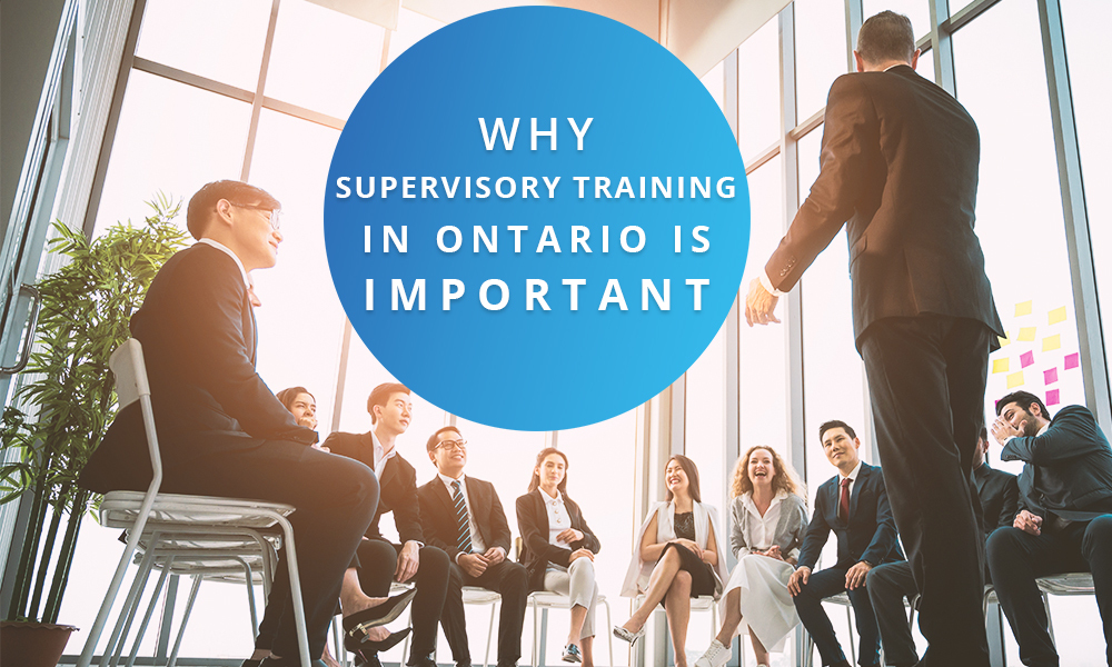 Why Supervisory Training in Ontario is Important