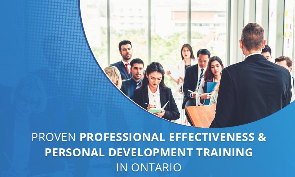 Proven Professional Effectiveness & Personal Development Training in Ontario